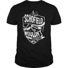 Its A SCHOFIELD Thing You Wouldnt Understand Tshirt #name #tshirts #SCHOFIELD #gift #ideas #Popular #Everything #Videos #Shop #Animals #pets #Architecture #Art #Cars #motorcycles #Celebrities #DIY #crafts #Design #Education #Entertainment #Food #drink #Gardening #Geek #Hair #beauty #Health #fitness #History #Holidays #events #Home decor #Humor #Illustrations #posters #Kids #parenting #Men #Outdoors #Photography #Products #Quotes #Science #nature #Sports #Tattoos #Technology #Travel #Weddings…