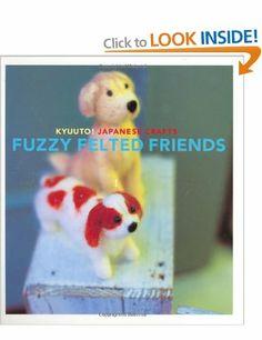 Kyuuto! Japanese Crafts! Needle Felting (Crafts): Saori Yamazaki.....