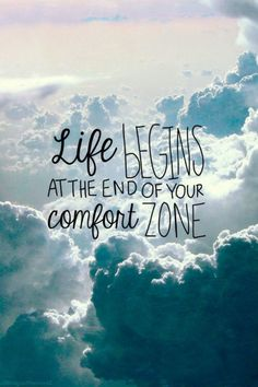 always step out of your comfort zone for a little while and have some fun!!