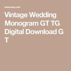 Vintage Wedding Monogram GT TG Digital Download G T