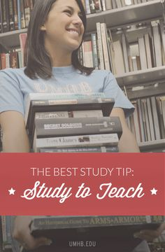 The Best Study Tip: Study to teach