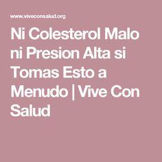 Ni Colesterol Malo ni Presion Alta si Tomas Esto a Menudo | Vive Con Salud