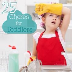 Start teaching them early to be a part of the family's chores.