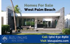 Browse the latest luxury homes in Palm Beach  Welcome to Bleu Palms. We helps you find homes for sale Palm Beach County and real estate easily. For more info please call: (561) 632-8960 Call: http://bleupalms.com/