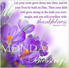 Monday Blessings. Colossians 2:7