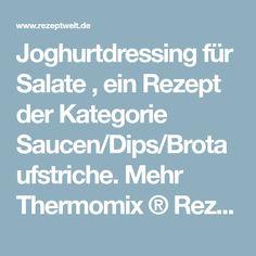 Joghurtdressing für Salate , ein Rezept der Kategorie Saucen/Dips/Brotaufstriche. Mehr Thermomix ® Rezepte auf www.rezeptwelt.de