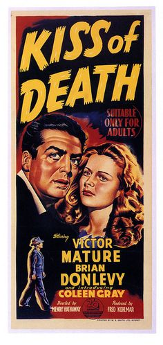 "Kiss of Death (1947)  ""You know what I do to squealers? I let 'em have it in the belly, so they can roll around for a long time thinkin' it over."""