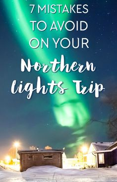 mistakes to avoid on your Northern Lights trip to Norway (or anywhere else!)