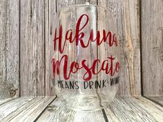 Hakuna Moscato Wine Glass by REACHFORTHESUNdesign on Etsy
