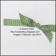 Two Quick & Easy Ribbon Tricks Tutorial - Sharon Field - isn't she great?
