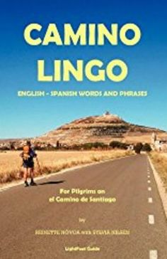 Spanish words and phrases to learn while walking the Camino de Santiago.