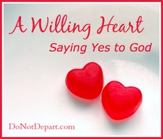 The only thing God really requires of you- A Willing Heart