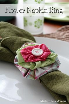 Made to Be a Momma: Flower Napkin Ring (made with 3 fabric yo-yos, a button, and some ribbon)