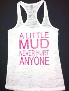 Mud Run Tank!!! That;s exactly right