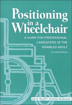 Positioning in a Wheelchair-book Repinned by SOS Inc. Resources http://pinterest.com/sostherapy.