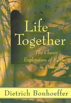Customer Image Gallery for Life Together: The Classic Exploration of Faith in Community