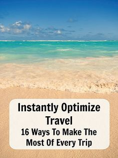 Instantly Optimize Travel – 16 Ways To Make The Most Of Every Trip. Things to do every holiday or vacation to get the most out of your travel experience. Read now or pin for latter. Ann K Addley travel blog
