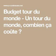 Budget tour du monde - Un tour du monde, combien ça coûte ?