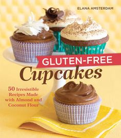 Gluten-Free Cupcakes by Elana Amsterdam