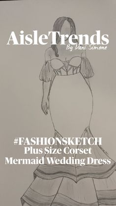 Fashion Design Sketchbook, Fashion Sketches, Plus Size Wedding Gowns, Wedding Dresses, Wedding Dress Illustrations, Plus Size Corset, Mermaid Skirt, My Signature, Bridal Musings