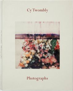 Cy Twombly - Photographs Catalogue