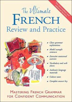 The ultimate French review and practice : mastering French grammar for confident communication / David M. Stillman and Ronni L. Gordon.