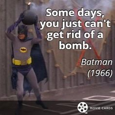 Some days you just can't get rid of a bomb. #BatmanDay http://moviecards.us/movies/lines/batman/some-days-you-just-cant-get-rid-of-a-bomb/219