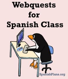 Webquests for Spanish Class