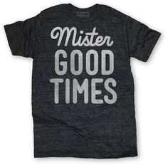 Mister Good Times Tee (New!) + 15% off until midnight // Buy Me Brunch