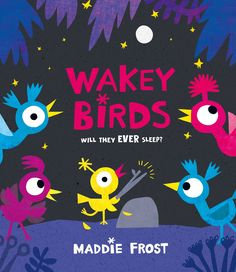 Wakey Birds by Maddie Frost Kids Activity Books, Book Activities, Kids Sleep, Go To Sleep, Trouble Sleeping, Children's Picture Books, Penguin Random House, Kids Boxing, Bedtime Stories