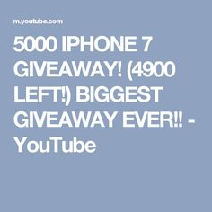 5000 IPHONE 7 GIVEAWAY!  (4900 LEFT!)  BIGGEST GIVEAWAY EVER!! - YouTube