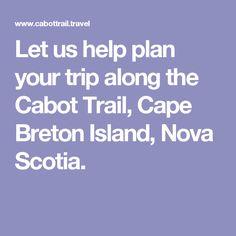 Let us help plan your trip along the Cabot Trail, Cape Breton Island, Nova Scotia. Cabot Trail, Island Pictures, Cape Breton, Whale Watching, Nova Scotia, Plan Your Trip, Resort Spa, Travel Inspiration, Let It Be