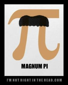 just talking about Magnum PI this morning!just talking about Magnum PI this morning! Math Memes, Math Humor, Silly Memes, Funny Quotes, Physics Jokes, Science Humor, Math Cartoons, Cool Cartoons, Pi Jokes