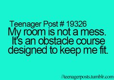 Actually, it's obstacle course for when if someone breaks through my window at night, they'll trip over something and I'll hear them. Its logic. Teenager Quotes, Girl Quotes, Funny Quotes, Teen Posts, Teenager Posts, Every Teenagers, Weird But True, Different Quotes, Teenage Years