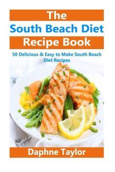South Beach Diet: South Beach Diet Recipe Book: 50 Delicious & Easy South Beach Diet Recipes (south beach diet, south beach diet recipes, south beach diet beginners guide, south beach diet cookbook) - http://www.darrenblogs.com/2017/02/south-beach-diet-south-beach-diet-recipe-book-50-delicious-easy-south-beach-diet-recipes-south-beach-diet-south-beach-diet-recipes-south-beach-diet-beginners-guide-south-beach-diet-cookbook/