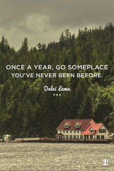 Well, if the Dalai Lama says so, I must. :) the world is waiting. - would be so nice! Dalai Lama, Oh The Places You'll Go, Places To Travel, Travel Destinations, Places To Visit, Travel Things, 5 Things, Royal Caribbean, Explorer