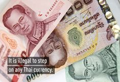 It is illegal to step on any Thai money. So if you were walking on the street and there was a bill on the ground, it is illegal to step on it. Seems that even if money was being blown away you wouldn't have a way to stop it quickly if you can't step on it Siam, Thailand Travel Tips, Facts You Didnt Know, Passport Stamps, Ways To Save Money, Saving Money, Fun Facts, Personalized Items, Walking