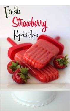 Fresh Strawberry Popsicles!