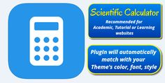 Add Scientific Calculator in your WordPress website to let visitor calculate just in the website. Recommended for Academic, Tutorial, Knowledge base, Online Test or Learning websites   https://codecanyon.net/item/scientific-calculator/19519521