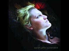 Sarah Jaffee - Vulnerable.    So good!!!!
