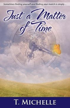 Just a Matter of Time: a Time Travel Romance - Kindle edition by T. Michelle. Romance Kindle eBooks @ Amazon.com.