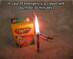 """Zombie Apocalypse emergency tip of the day. Also, the caption on the image makes me giggle. Like, """"in an emergency,"""" the crayon will burn. If it's NOT an emergency and the crayon knows it, it will NOT burn for 30 minutes. Camping Survival, Survival Tips, Survival Skills, Urban Survival, Camping Hacks, Survival Mode, Survival Gadgets, Survival Stuff, Zombie Survival Guide"""