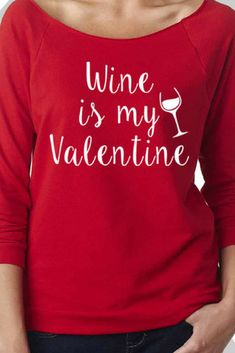 Funny Valentine's Day Shirt--WINE is my Valentine :) #Valentine #Wine #Affiliate #Etsy