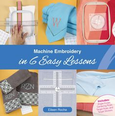 Machine Embroidery in 6 Easy Lessons Nancy Zieman