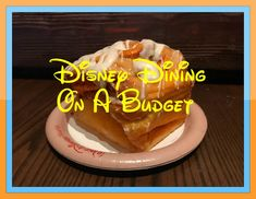 How To Eat Cheap at Walt Disney World - But Not Too Cheap
