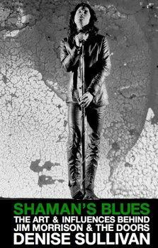 Doors Examiner interview with Denise Sullivan author of Shaman's Blues  #rock #pop #music #books #wearealive #booksthatmatter #bloomingtwig #bloomingtwigbooks