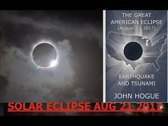 John Hogue, Solar Eclipse 8/21/17, Unprecedented Earthquakes & Tsunamis, Antichrist Revealed - YouTube