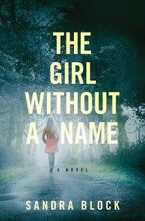 My So-Called Book Reviews: ARC Review & Author Interview ~ The Girl Without a Name by Sandra Block