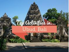 Amazing Things to do In Ubud Bali: temples, monkeys, markets and FOOD! - From Shores to Skylines