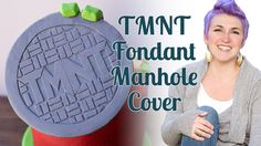 a video tutorial for this Teenage Mutant Ninja Turtle fondant manhole cover